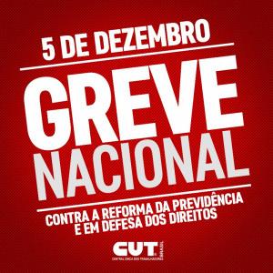 CUT e demais centrais convocam greve nacional contra reforma da Previdência e em defesa dos direitos